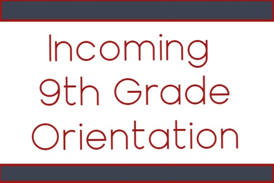 Incoming 9th Grade Orientation