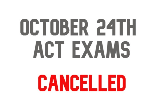october 24th ACT exams cancelled