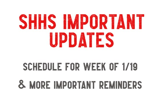 SHHS Important Updates for the Week of 1/19